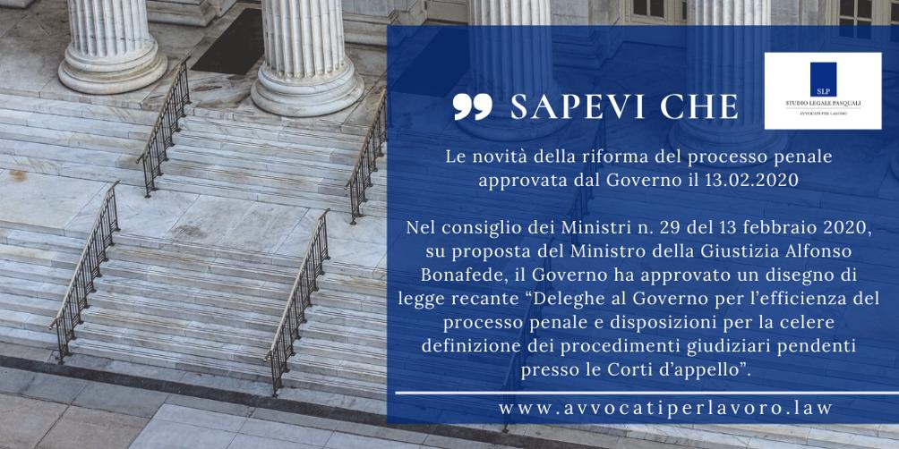 Le novità della riforma del processo penale approvata dal Governo il 13.02.2020