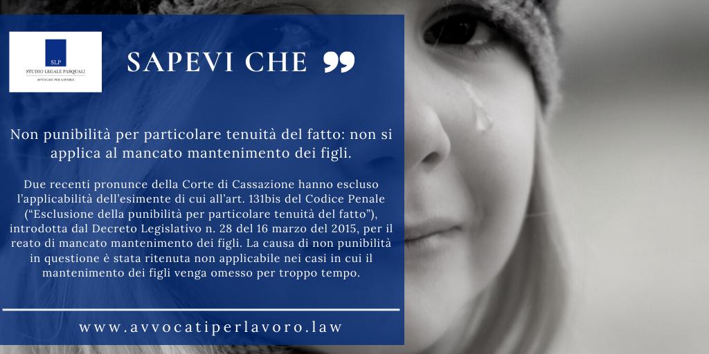 SLP_Non punibilità per particolare tenuità del fatto: non si applica al mancato mantenimento dei figli